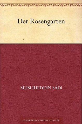 Der Rosengarten  by  Musliheddin Sadi