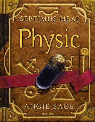 Septimus Heap - Physic  by  Angie Sage