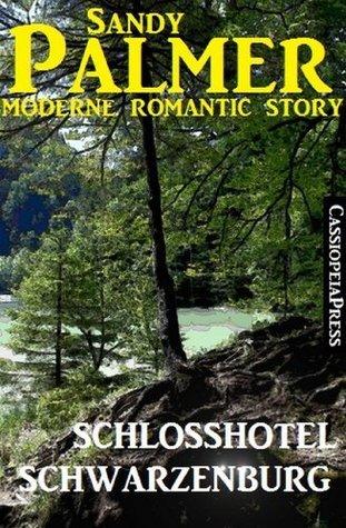 Schlosshotel Schwarzenberg (Romantic Story) Sandy Palmer