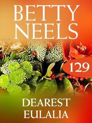 Dearest Eulalia (Betty Neels Collection - Book 129)  by  Betty Neels