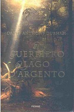 Il guerriero del lago dArgento (Acacia Vol. 2)  by  David Anthony Durham