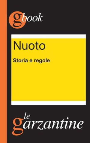 Nuoto. Storia e regole (Garzantine gbook) (Italian Edition) Redazioni Garzanti