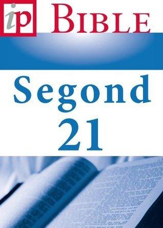 La Bible Segond 21  by  Louis Segond