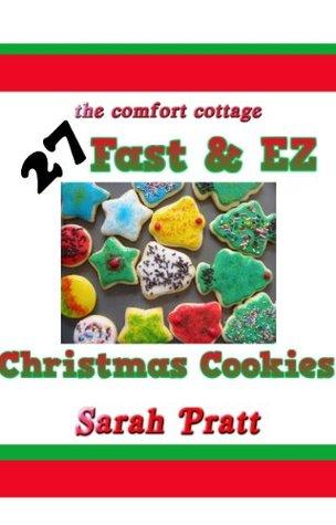 27 Fast & EZ Christmas Cookie Recipes  by  Sarah Pratt