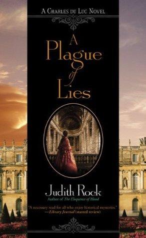 A Plague of Lies  (Charles Du Luc, #3)  by  Judith Rock