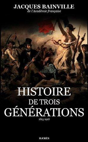 Histoire de Trois générations Jacques Bainville