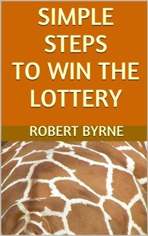 Simple Steps to Win the Lottery  by  Robert Byrne