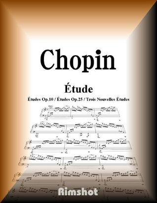 CHOPIN ETUDES  by  FREDERIC FRANCOIS CHOPIN