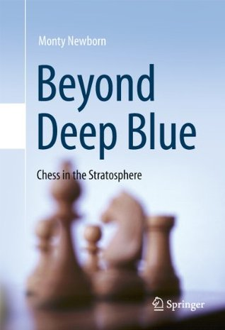 Beyond Deep Blue  by  Monty Newborn