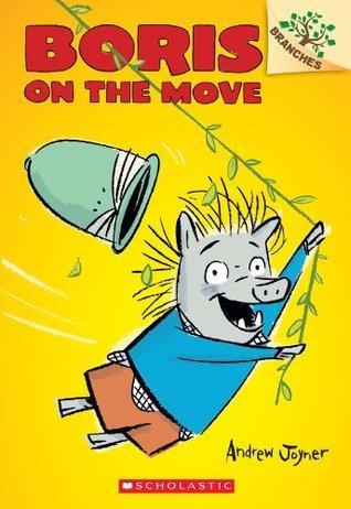 Boris #1: Boris on the Move (A Branches Book) Andrew Joyner
