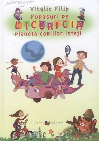Popasuri pe Licuricia - planeta copiilor isteţi  by  Vitalie Filip