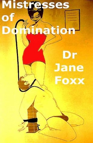 Mistresses of Domination  by  Jane Foxx