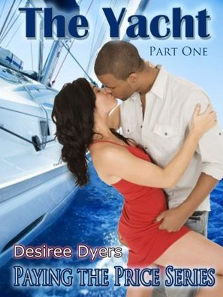 The Yacht: Paying the Price Desiree Dyers