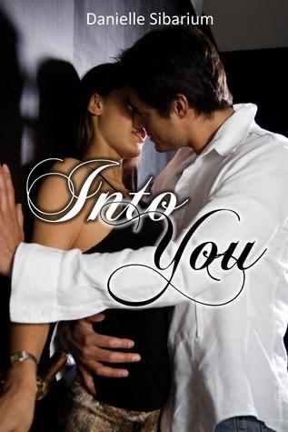 Into You  by  Danielle Sibarium