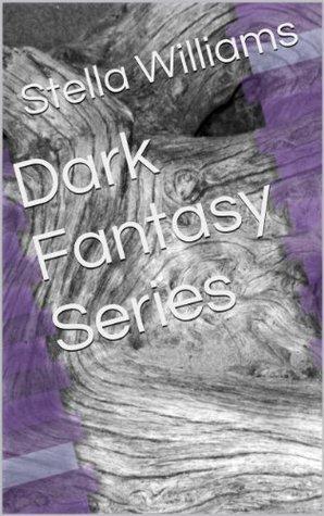 Dark Fantasy Series  by  Stella Williams