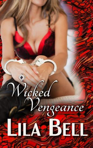Wicked Vengeance (Wicked Creatures #2)  by  Lila Bell