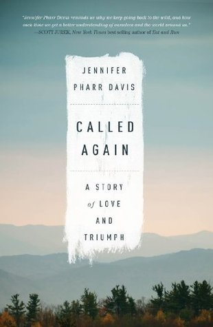 Called Again: A Story of Love and Triumph  by  Jennifer Pharr Davis