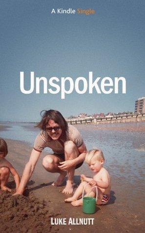 Unspoken  by  Luke Allnutt