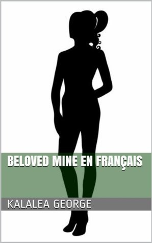 Beloved Mine en français (A Blood Ties Novel)  by  Kalalea George