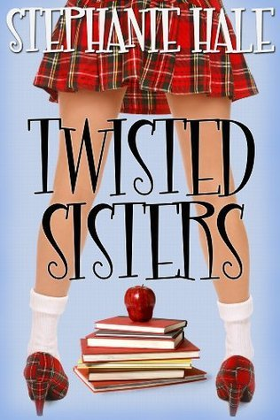 Twisted Sisters  by  Stephanie Hale