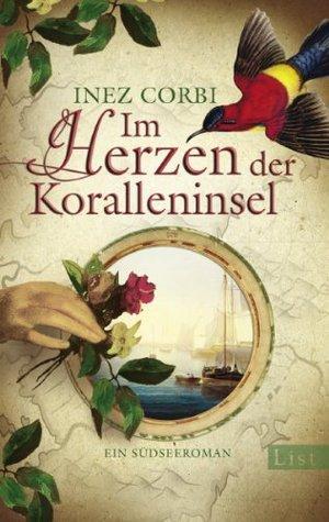 Im Herzen der Koralleninsel: Ein Südseeroman  by  Inez Corbi