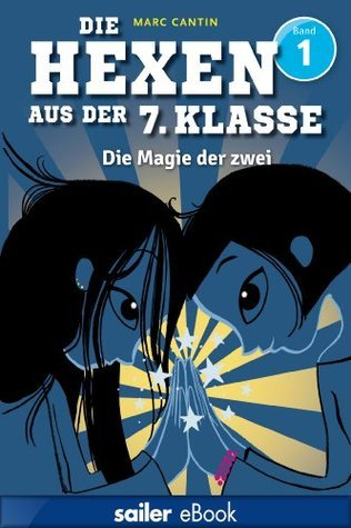 Die Hexen aus der 7. Klasse: Die Magie der zwei  by  Marc Cantin