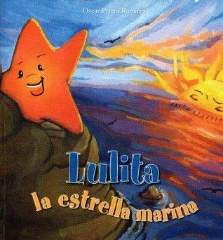 LULITA LA ESTRELLA MARINA (1) (Spanish Edition)  by  Oscar Prieto