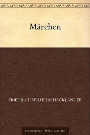 Märchen  by  Friedrich Wilhelm Hackländer