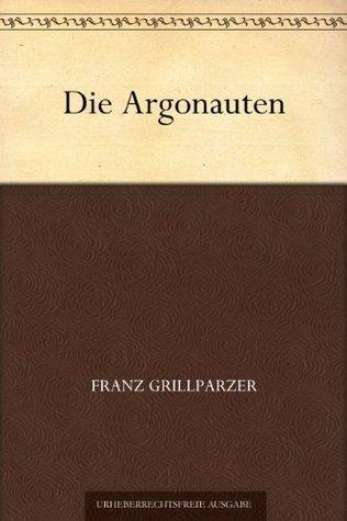 Die Argonauten  by  Franz Grillparzer
