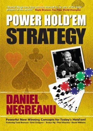 Power Holdem Strategy Daniel Negreanu