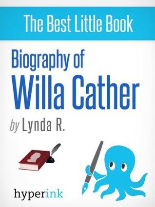 Willa Cather: A Biography  by  Lynda R.