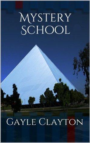 Mystery School  by  Gayle Clayton