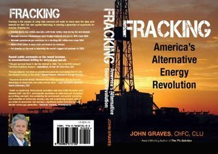 Fracking: Americas Alternative Energy Revolution John Graves