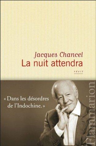 La nuit attendra (Flammarion Enquete) Jacques Chancel