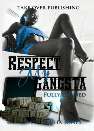 Respect My Gangsta Fully Loaded Ms. Pantha Jones