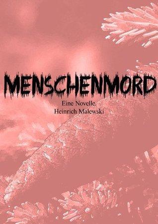 Menschenmord  by  Heinrich Malewski