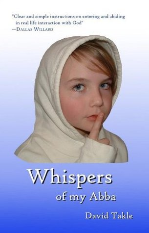 Whispers of my Abba David Takle