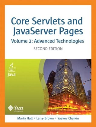 Core Servlets and JavaServer Pages, Volume 2: Advanced Technologies (2nd Edition) (Sun Core Series) Marty Hall
