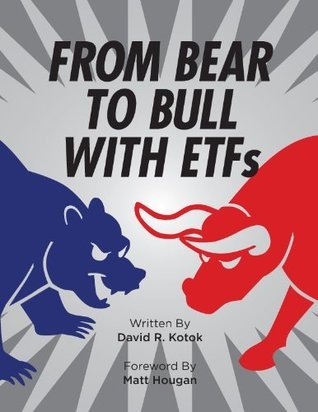 From Bear to Bull with ETFs  by  David Kotok