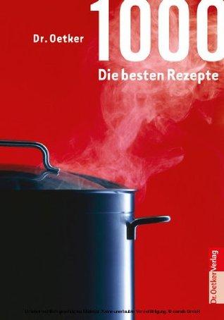 1000 - Die besten Rezepte Oetker Verlag