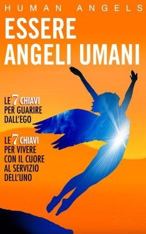 Essere Angeli Umani Human Angels