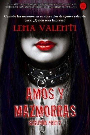 Amos y mazmorras II: Segunda Parte Lena Valenti