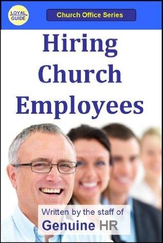 Hiring Church Employees (Church Office Series)  by  Genuine Hr