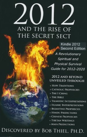 2012 and the Rise of the Secret Sect Bob Thiel