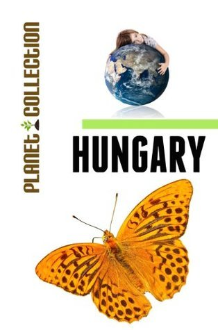 Hungary: Picture Book (Educational Childrens Books Collection) - Level 2 (Planet Collection) Planet Collection
