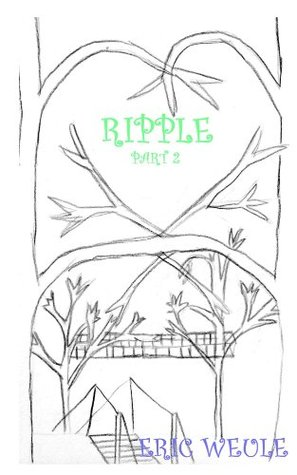 Ripple: Book Two Eric Weule