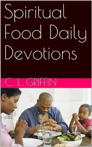 Spiritual Food Daily Devotions C. L. Griffin