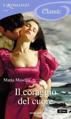 Il coraggio del cuore Maria Masella