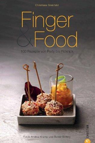 Finger & Food: Kochbuch mit den 100 besten Rezepten rund um die kleinen Häppchen für Party, Brunch, Lunch zund Picknich auf rund 160 Seiten (Cook & Style)  by  Christiane Steinfeld