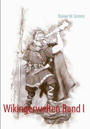 Wikingerwelten Band I  by  Rainer W. Grimm